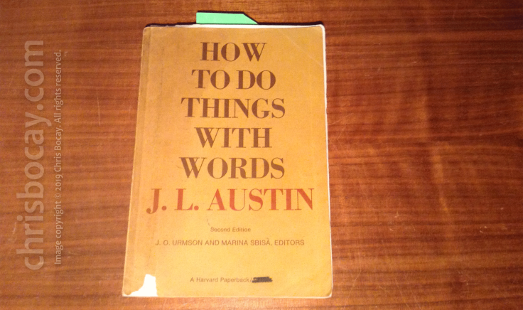 How to Do Things with Words, by J. L. Austin (Harvard University Press))
