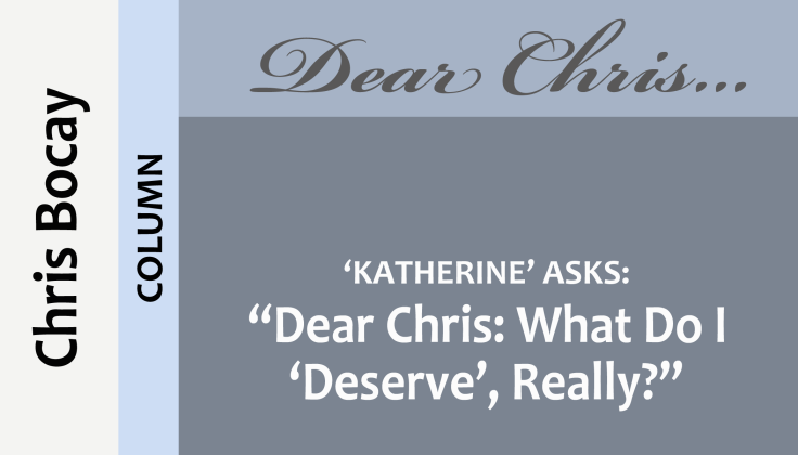 post0015_splash_chris-bocay_dear-chris_what-do-i-deserve-really