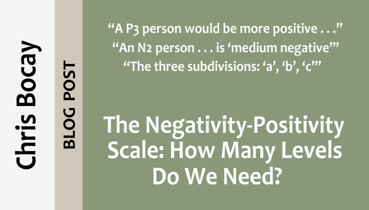 Splash: The Negativity-Positivity Scale: How Many Levels Do We Need?