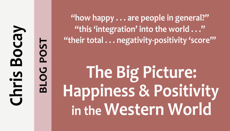 Post0027_Chris-Bocay_The-big-picture-Happiness-and-positivity-in-the-western-world