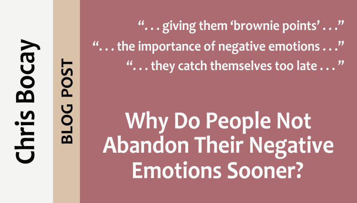 post0039_splash_chris-bocay_why-do-people-not-abandon-their-negative-emotions-sooner