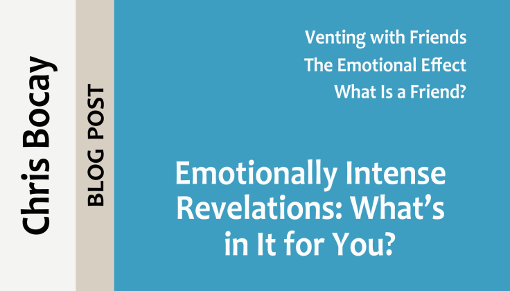 post0041_splash_chris-bocay_emotionally-intense-revelations-whats-in-it-for-you