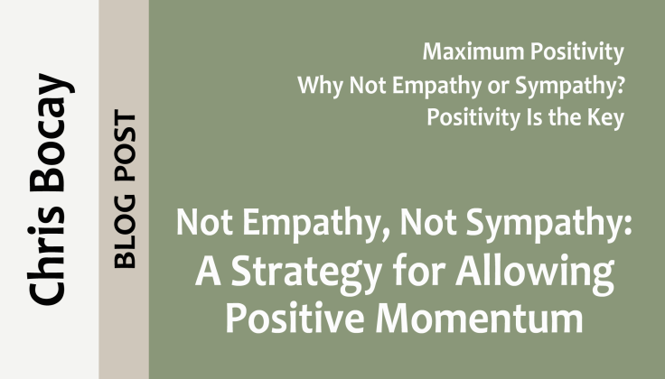 post0044_splash_chris-bocay_not-empathy-not-sympathy-a-strategy-for-allowing-positive-momentum